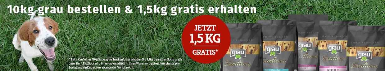 grau Trockenfutter Aktion - 1,5 kg gratis