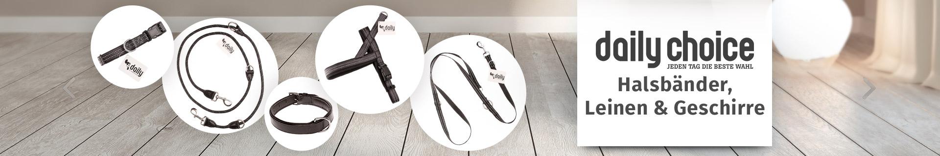 daily choice - Halsbänder, Leinen & Geschirre